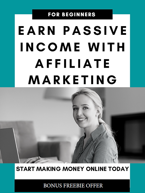 Earn Passive Income With Affiliate Marketing For Beginners