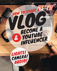 How To Start A Vlog & Become a YouTube I