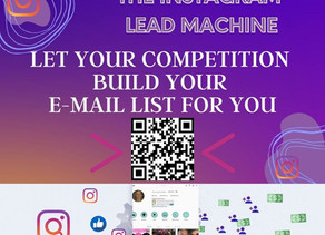The Instagram Lead Machine. Let Your Competition Build Your E-Mail List For You!