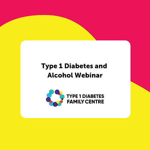 Type 1 Diabetes and Alcohol Webinar