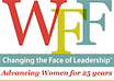 WWF Changing the Face of Leadership Advancing Women for 25 years