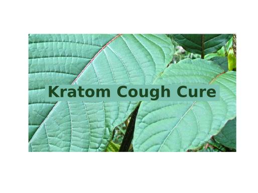 Kratom cough cured