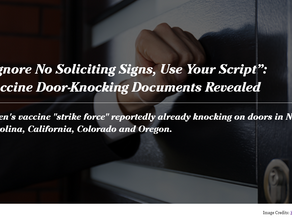 """""""Ignore No Soliciting Signs, Use Your Script"""": Vaccine Door-Knocking Documents Revealed"""