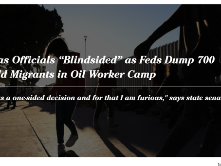 """Texas Officials """"Blindsided"""" as Feds Dump 700 Child Migrants in Oil Worker Camp"""