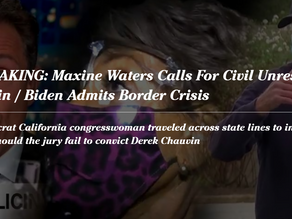 BREAKING: Maxine Waters Calls For Civil Unrest Again / Biden Admits Border Crisis