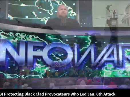 NEW VIDEO: FBI Protecting Black Clad Provocateurs Who Led Jan. 6th Attack