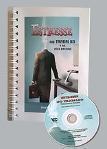 Livro Estresse no Trabalho e na vida Cotidiana - Acompanha um CD com relaxamento narrado - Vera Calvet