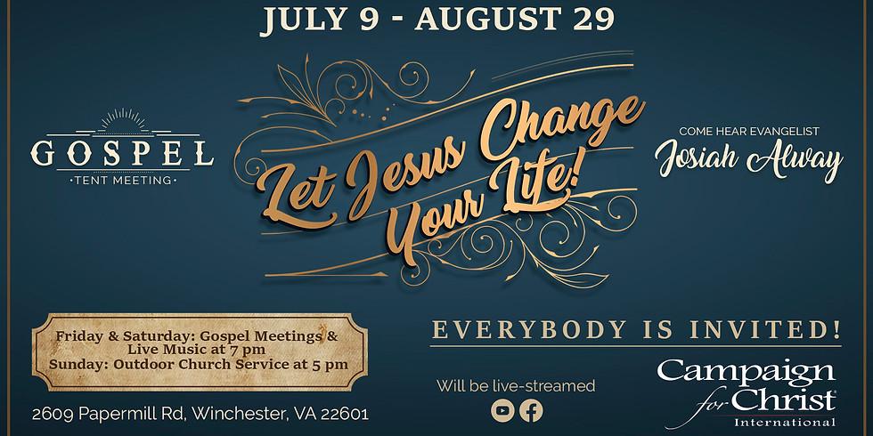 Gospel Tent Meeting: Let Jesus Change Your Life!