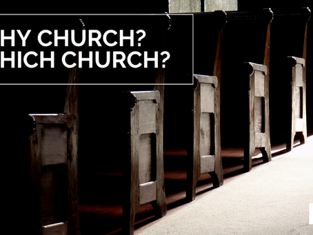 Why Church? What Church?