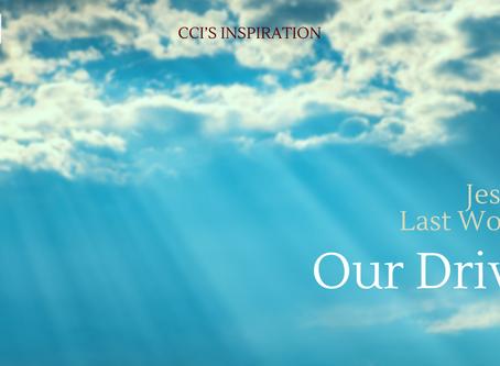 Jesus' Last Words - Our Drive