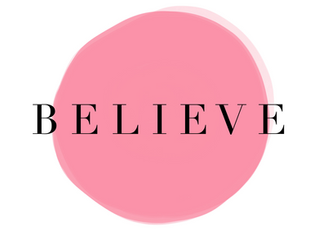 We all need reminded to BELIEVE