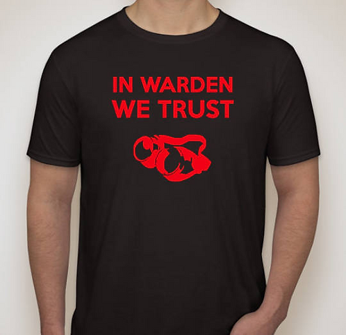 """In WARDEN We TRUST"" T-Shirt (Men's Sizes S-4XL)"