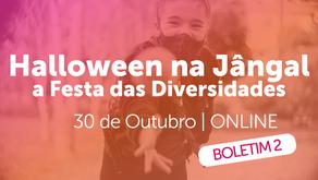 Boletim 2 do Halloween na Jângal: Festa das Diversidades