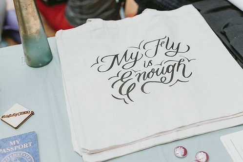 My Fly is Enough Totebag, 14 x 15 in