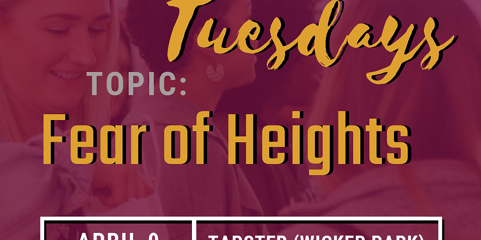 Talk About It Tuesday's: Fear of Heights