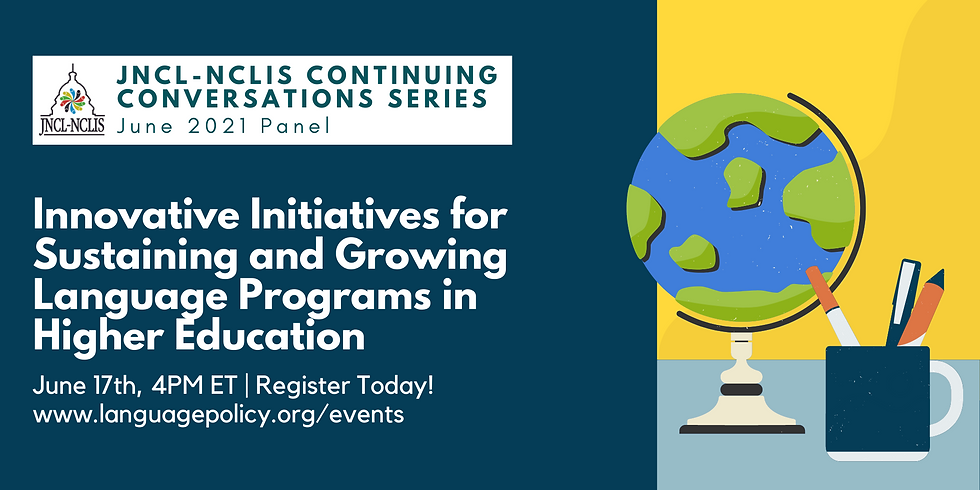 Continuing Conversation Series: Innovative Initiatives for Sustaining and Growing Language Programs in Higher Education