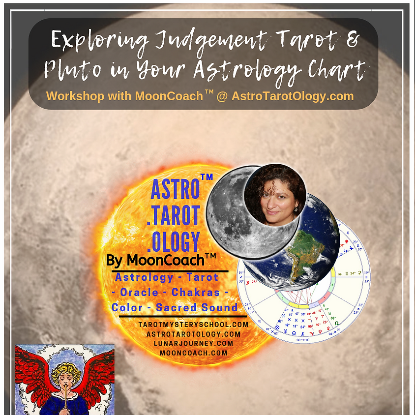 Astro.Tarot.Ology™ with MoonCoach™: Exploring Judgement & Pluto in Astrology Online Workshop