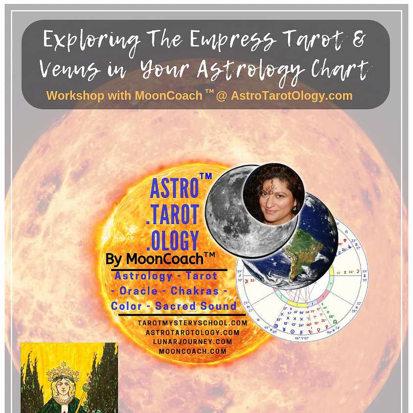 Astro.Tarot.Ology™ with MoonCoach™: Exploring the Empress & Venus in Astrology Online Workshop