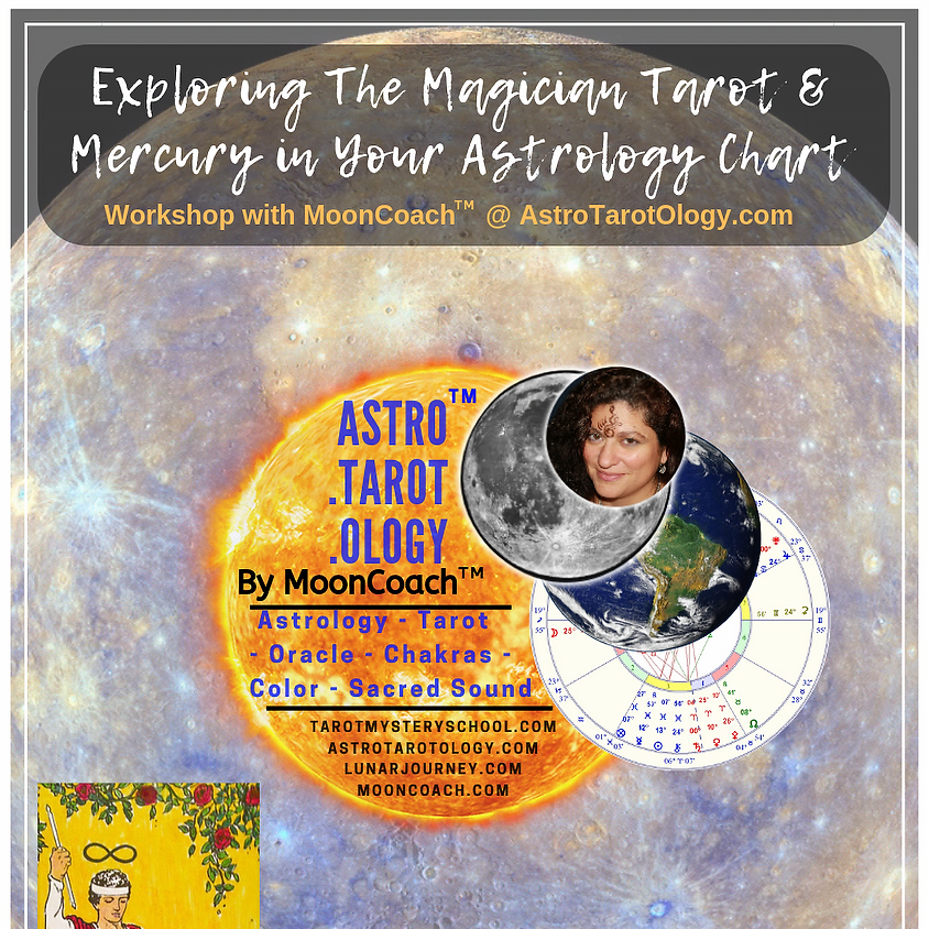 Astro.Tarot.Ology™ with MoonCoach™: Exploring the Magician & Mercury in Astrology Online Workshop