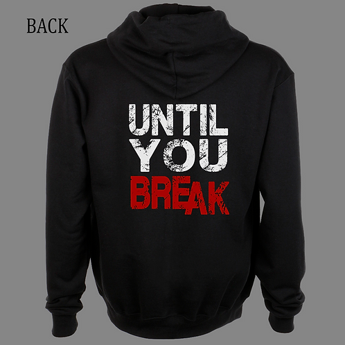 Until You Break Hoodie
