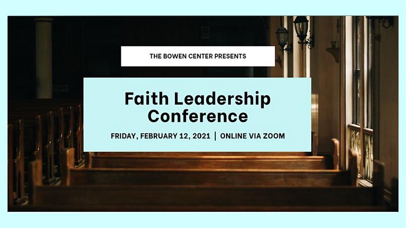 Bowen Ctr Faith Leadership Conf Feb 2021