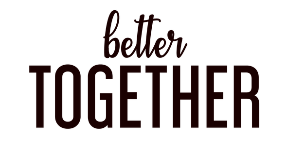 Text - Better Together.png