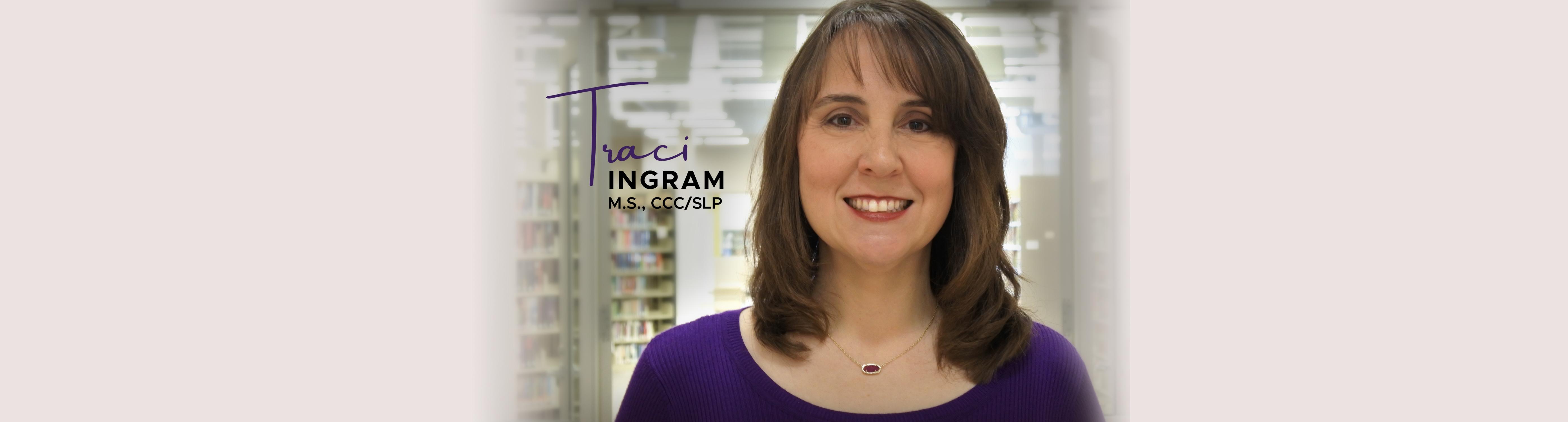 Traci Ingram, M.S., CCC/SLP