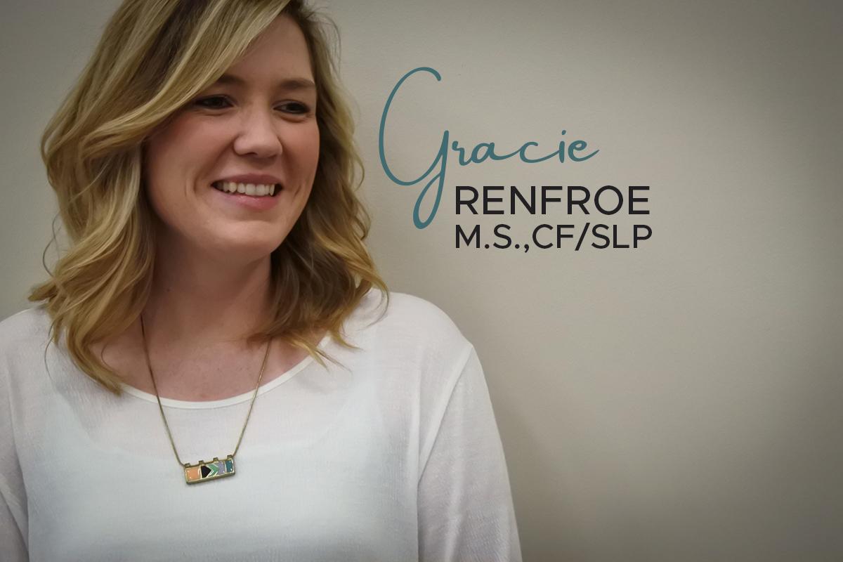 Gracie Renfroe, M.S., CCC/SPL