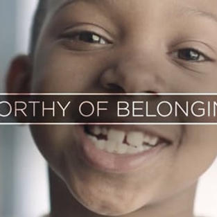 Worthy of Belonging Video