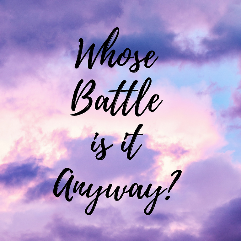 Whose Battle is it, Anyway?