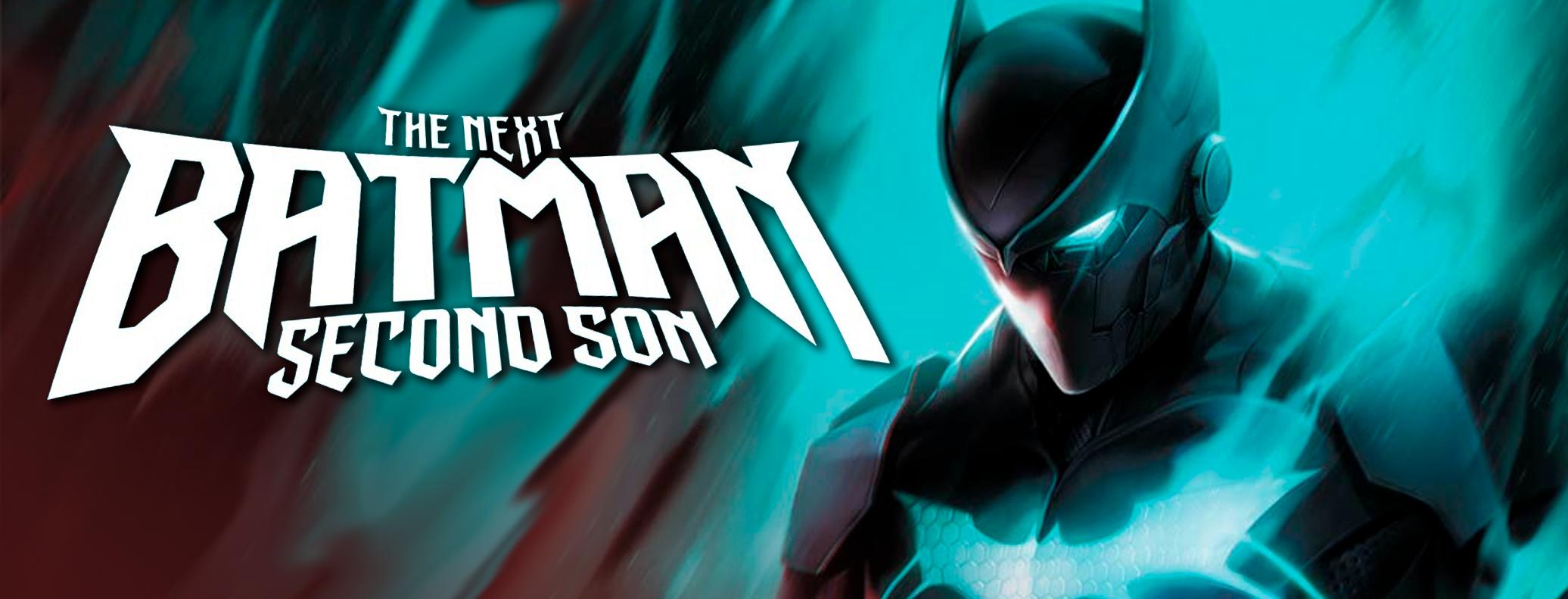 NEXT BATMAN SECOND SON.png
