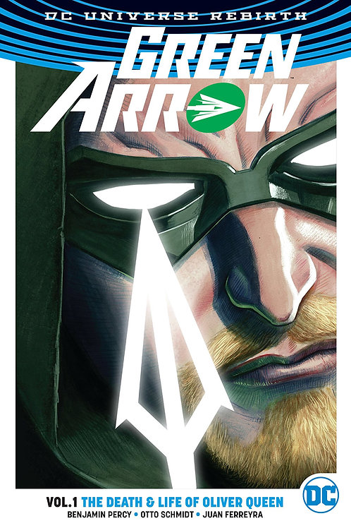 Green Arrow: The Death & Life of Oliver Queen - Vol 1