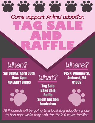 Tag Sale, Raffle, and Silent Auction to raise money for the fosters on April 30th!!!