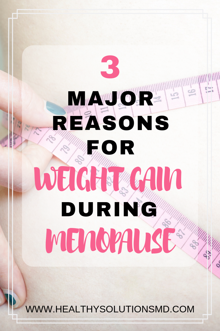 3 Reasons for Weight Gain During Menopause