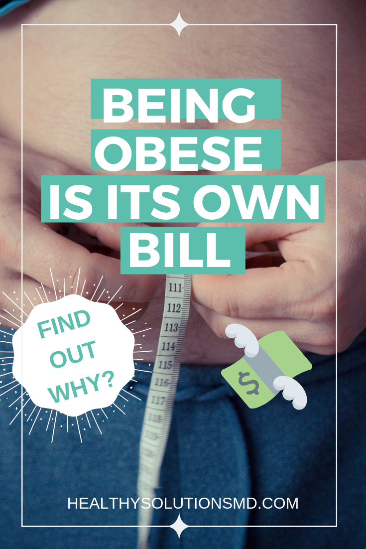 Being Obese Is Its Own Bill