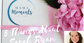 5 Things About Sarah Ryan of Mama Moments