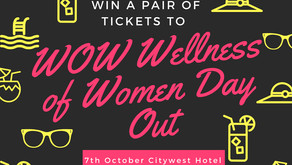 Win 2 Tickets To The WOW Wellness Of Women Day Out In Aid Of Nurture