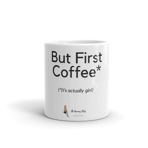 But First Coffee... it's actually gin