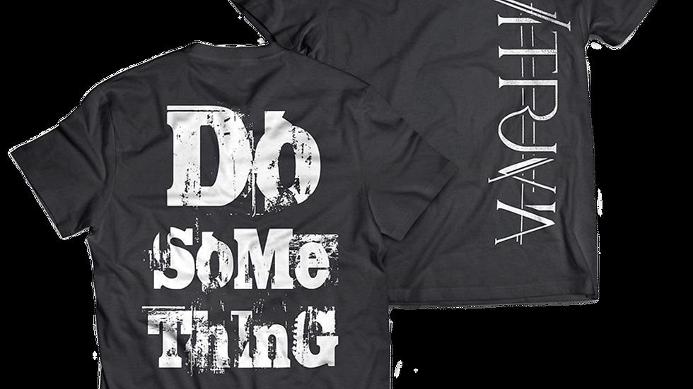Do Something Shirt