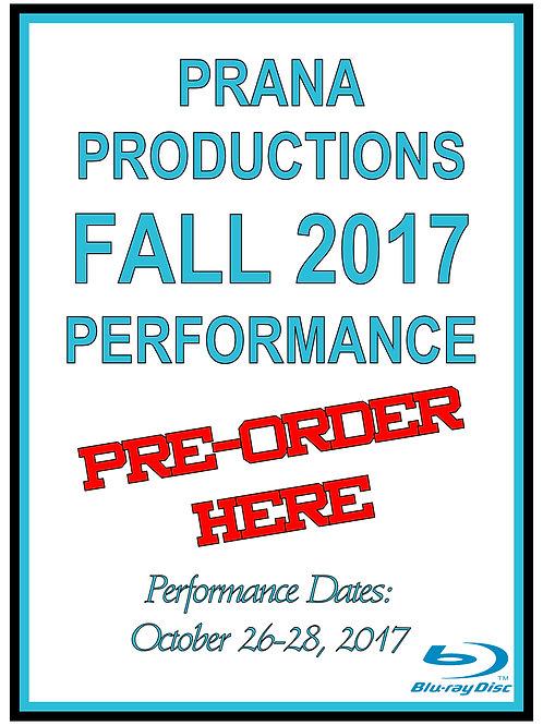 PRANA PRODUCTIONS OCTOBER 2017 PERFORMANCE BLURAY - SHIPPED TO PRANA CENTER