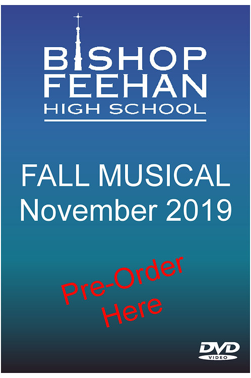 Bishop Feehan 2019 Fall Musical DVD
