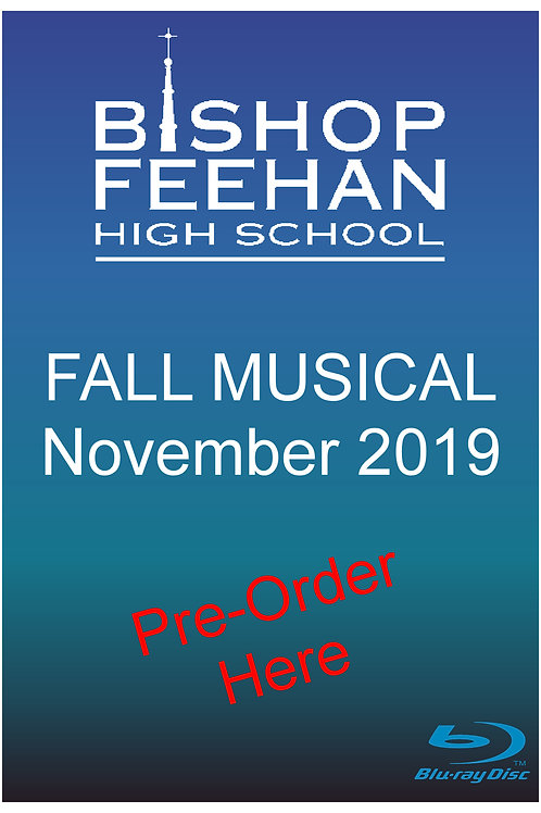 Bishop Feehan 2019 Fall Musical Blu-ray Disc