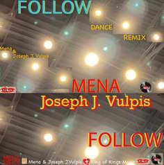 Follow Dance Remix Mena & Joseph J. Vulp