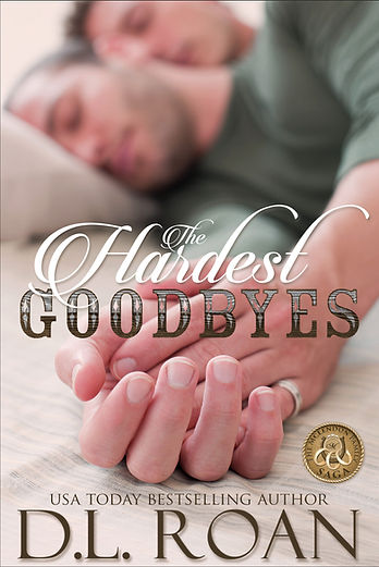 The Hardest Goodbyes, a novel by USA Toaday Bestselling Author D.L. Roan. Erotic Romance Book