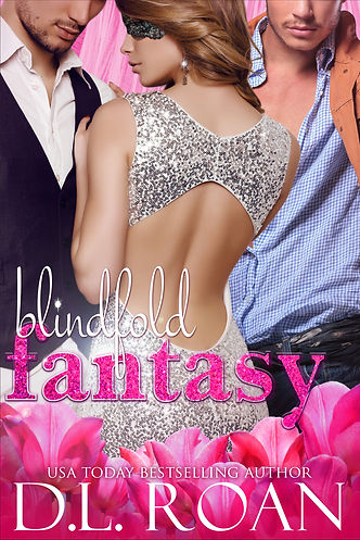 Blindfold Fantasy: A Novel Menage. USA Today Bestselling Author D.L. Roan