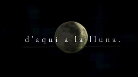 2008-2009 - D'aquí a la Lluna - VOTV (Vallès Oriental Televisió)