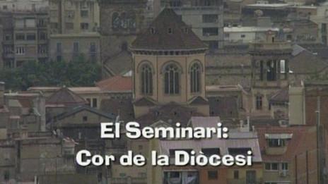 2002 - El Seminari: Cor de la Diòcesi - Seminari Conciliar de Barcelona