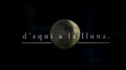 2008-2009 - D'aquí a la Lluna - VOTV