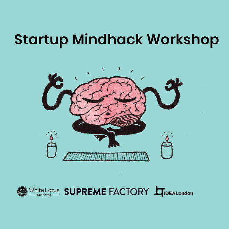 Startup Mindhack Workshop - IDEA London