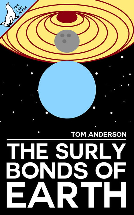 THE SURLY BONDS OF EARTH
